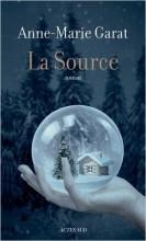 Anne-Marie Garat - La source - Actes Sud