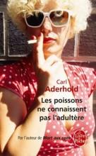 Carl Aderhold - Les poissons ne connaissent pas l'adultère - Livre de poche