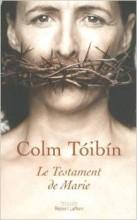 Colm Toibin - Le testament de Marie - Robert Laffont