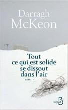 Darragh McKeon - Tout ce qui est solide se dissout dans l'air - Belfond
