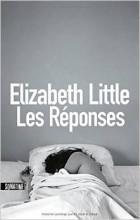 Elizabeth Little - Les Réponses - Sonatine