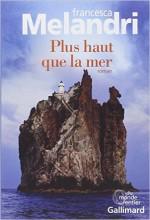 Francesca Melandri - Plus haut que la mer - Gallimard