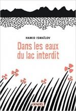 Hamid Ismaïlov - Dans les eaux du lac interdit - Denoël