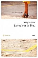 Kerry Hudson - La couleur de l'eau - Philippe Rey