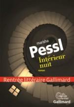 Marisha Pessl - Intérieur nuit - Gallimard