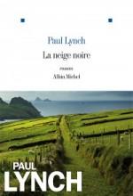 Paul Lynch - La neige noire - Albin Michel