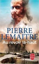 Pierre Lemaitre - Au revoir là-haut - Livre de poche