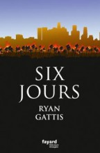 Ryan Gattis - Six jours - Fayard