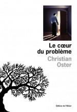 Christian Oster - Le coeur du problème - Editions de l'Olivier