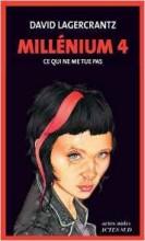 David Lagercrantz - Millénium 4 Ce qui ne me tue pas - Actes Sud