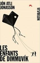 Jon Atli Jonasson - Les enfants de Dimmuvik - Notabilia Noir sur Blanc