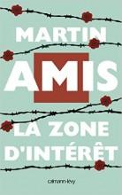 Martin Amis - La zone d'intérêt - Calmann-lévy