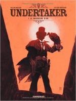 Ralph Meyer Xavier Dorison - Undertaker 1. Le mangeur d'or - Dargaud