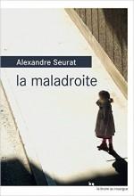 Alexandre Seurat - La maladroite - Le Rouergue