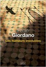 Paolo Giordano - Les humeurs insolubles - Seuil