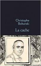 Christophe Boltanski - La cache - Stock
