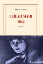 Didier Blonde - Leïlah Mahi 1932 - Gallimard