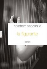 Abraham yehoshua - La figurante - Grasset