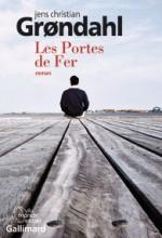 Jens Christian Grondahl - Les portes de Fer - Gallimard