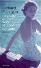 Richard Flanagan - La route étroite vers le nord lointain - Actes Sud