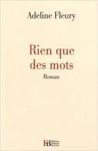 Adeline Fleury - Rien que des mots - François Bourin