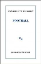 Jean-Philippe Toussaint - Football - Editions de minuit