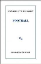 Jean-Philippe Toussaint - Football - Editions de minuit