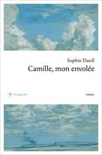 Sophie Daull - Camille, mon envolée - Philippe Rey