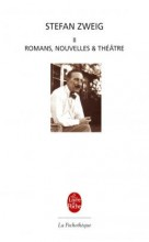 Stefan Zweig - Romans, Nouvelles et théâtre II - Pochotèque Livre de poche