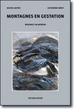 Michel Butor - Montagnes en gestation - Illustrations Catherine Ernst - Editions Notari