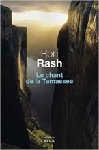 Ron Rash - Le chant de la Tamassee - Seuil