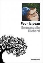 Emmanuelle Richard - Pour la peau - Editions de l'Olivier