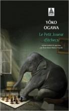 Yoko Ogawa - Le petit joueur d'échecs - Babel Actes Sud