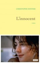 Christophe Donner - L'innocent - Grasset