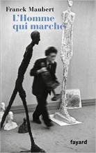 Franck Maubert - L'homme qui marche - Fayard