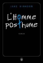 Jake Hinkson - L'homme posthume - Gallmeister
