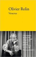 Olivier Rolin - Veracruz - Verdier