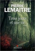 Pierre Lemaitre - Trois jours et une vie - Albin Michel