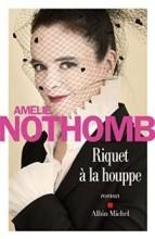 Amélie Nothomb - Riquet à la houppe - Albin Michel