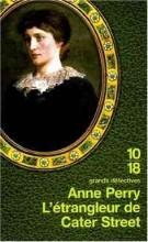 Anne Perry - L'étrangleur de Cater Street - Tome 1 - Grands Détectives 10:18