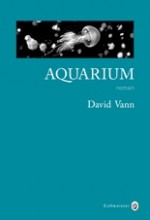David Vann - Aquarium - Gallmeister