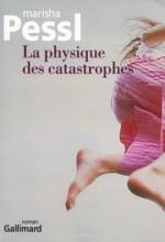 Marisha Pessl - La physique des catastrophes - Gallimard
