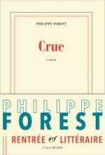 Philippe Forest - Crue - Gallimard