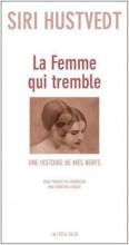 Siri Hustvedt - La Femme qui tremble - une histoire de mes nerfs - Actes Sud