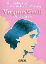 Virginia Woolf - Un lieu à soi - Denoël