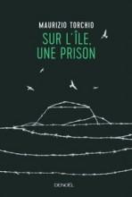maurizio-torchio-sur-lile-une-prison-denoel