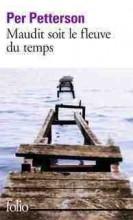 Per Petterson - Maudit soit le fleuve du temps - Folio