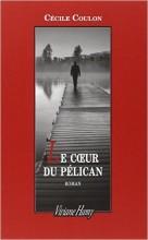 Cécile COULON - Le coeur du pélican - Viviane Hamy