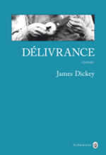 James DICKEY - Délivrance - Gallmeister