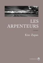 Kim ZUPAN - Les arpenteurs - Gallmeister